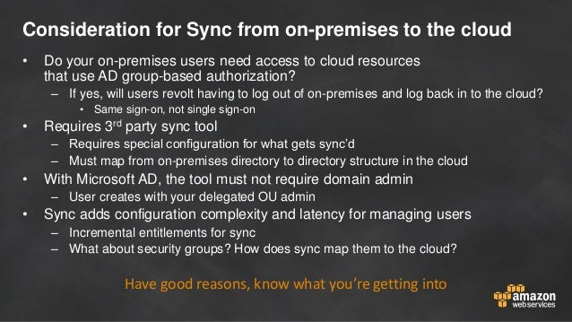 Consideration for Sync from on-premises to the cloud • Do your on-premises users need access to cloud resources that use A...