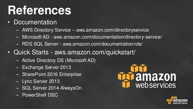 References • Documentation – AWS Directory Service – aws.amazon.com/directoryservice – Microsoft AD - aws.amazon.com/docum...