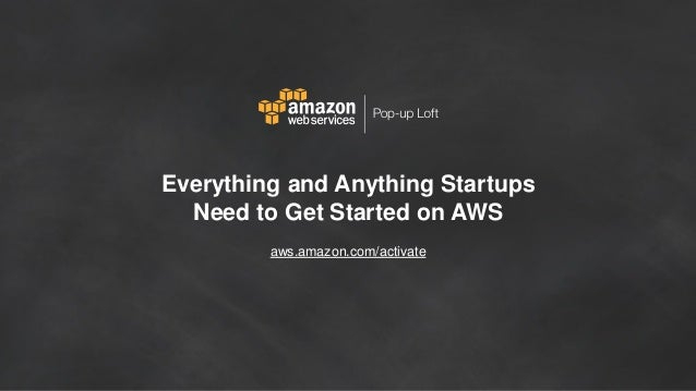 aws.amazon.com/activate Everything and Anything Startups Need to Get Started on AWS