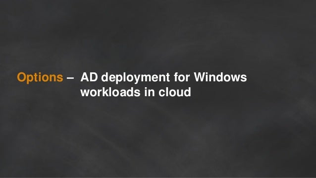 Options – AD deployment for Windows workloads in cloud