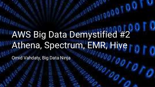 AWS Big Data Demystified #2 | Athena, Spectrum, Emr, Hive
