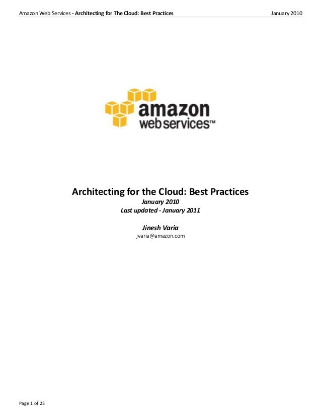 Amazon Web Services - Architecting for The Cloud: Best Practices        January 2010                     Architecting for ...