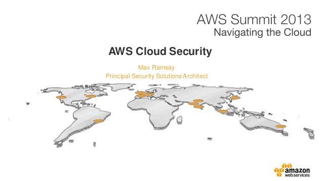 Max Ramsay AWS Cloud Security Principal Security SolutionsArchitect