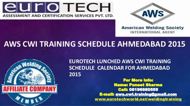AWS CWI TRAINING SCHEDULE AHMEDABAD 2015 EUROTECH LUNCHED AWS CWI TRAINING SCHEDULE CALENDAR FOR AHMEDABAD 2015 For More i...