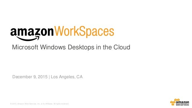 © 2015, Amazon Web Services, Inc. or its Affiliates. All rights reserved. December 9, 2015 | Los Angeles, CA Microsoft Win...