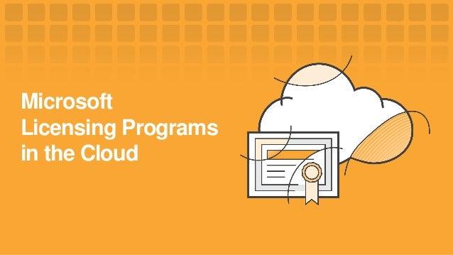 Microsoft Licensing Programs in the Cloud