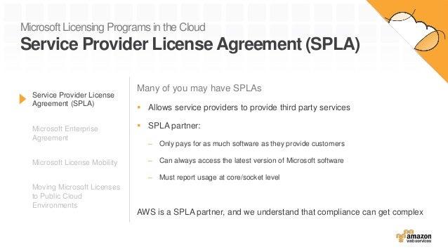 Service Provider License Agreement (SPLA) Microsoft Enterprise Agreement Microsoft License Mobility Moving Microsoft Licen...