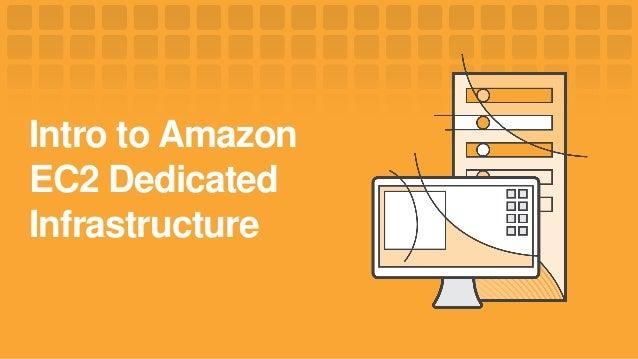 Intro to Amazon EC2 Dedicated Infrastructure