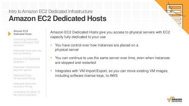 Amazon EC2 Dedicated Hosts Comparing Dedicated Hosts to Standard EC2 Instances Dedicated Hosts give you license flexibilit...
