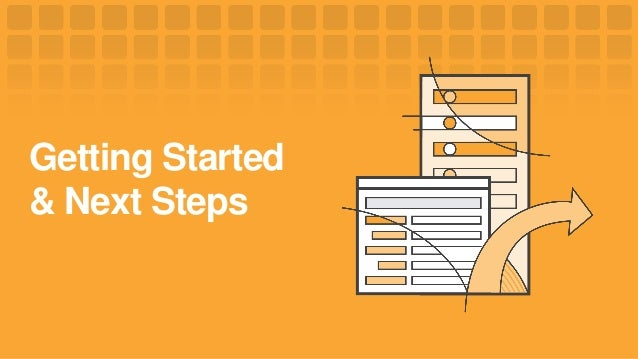 Getting Started & Next Steps