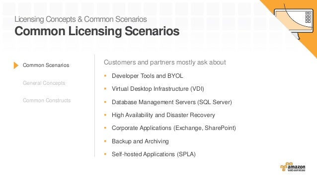 Licensing Concepts & Common Scenarios Common Licensing Scenarios Customers and partners mostly ask about  Developer Tools...