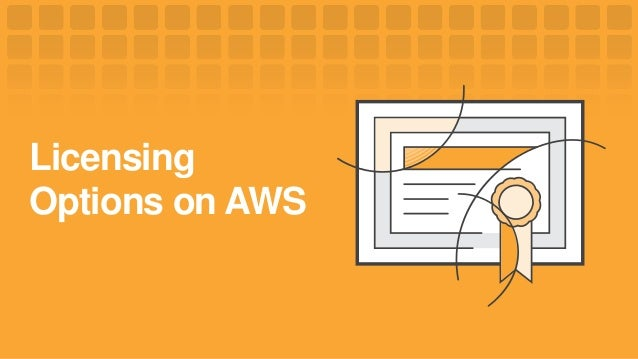 Licensing Options on AWS