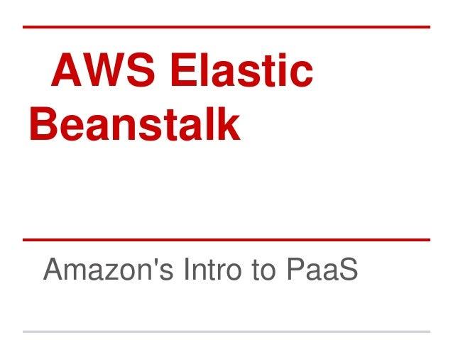 AWS Elastic Beanstalk Amazon's Intro to PaaS