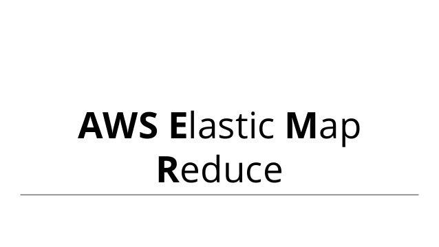 AWS EMR (Elastic Map Reduce) explained