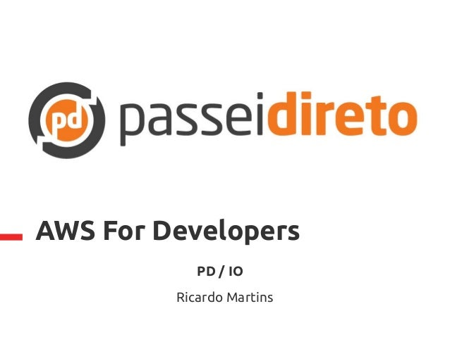 AWS For Developers PD / IO Ricardo Martins