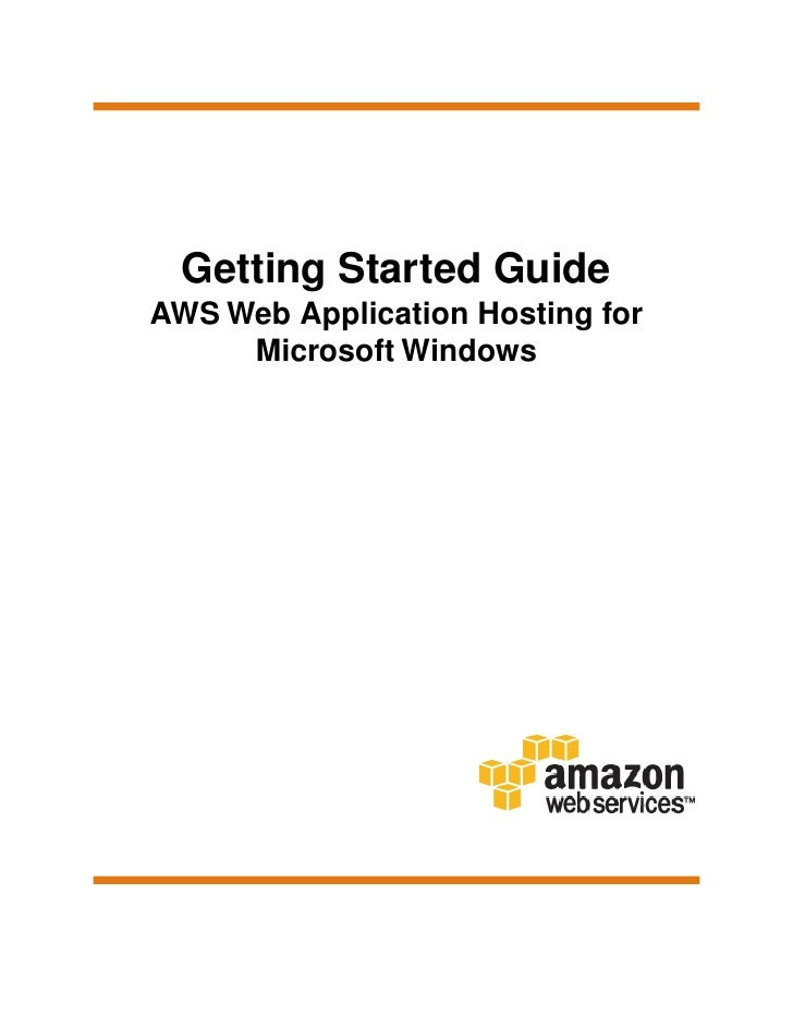 Getting Started GuideAWS Web Application Hosting for     Microsoft Windows