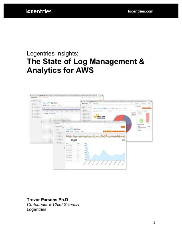1	    logentries.com 	   	    	    Logentries Insights: The State of Log Management & Analytics for AWS 	    	    T...