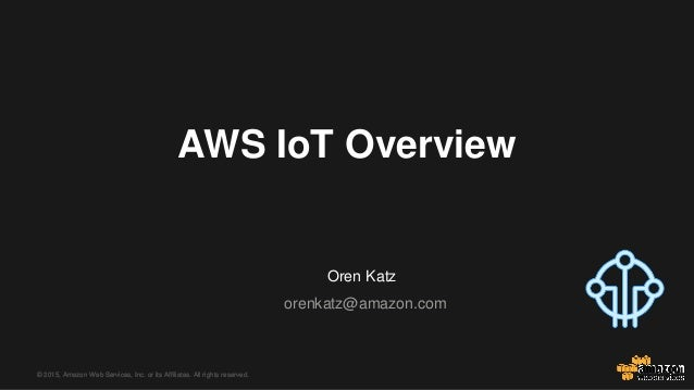 © 2015, Amazon Web Services, Inc. or its Affiliates. All rights reserved.© 2015, Amazon Web Services, Inc. or its Affiliat...