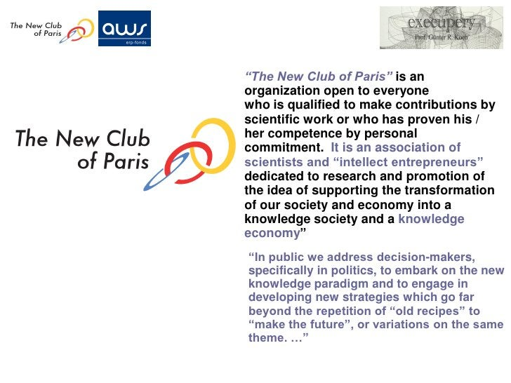 """""""The New Club of Paris"""" is anorganization open to everyonewho is qualified to make contributions byscientific work or who ..."""