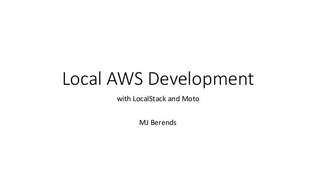 Local AWS Development with LocalStack and Moto MJ Berends