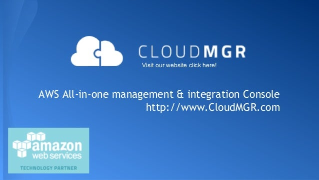 Visit our website click here!  AWS All-in-one management & integration Console http://www.CloudMGR.com