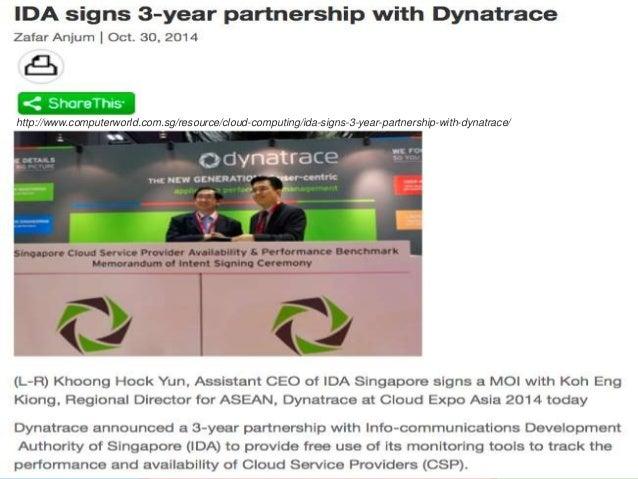 4 COMPANY CONFIDENTIAL – DO NOT DISTRIBUTE #Dynatrace http://www.computerworld.com.sg/resource/cloud-computing/ida-signs-3...