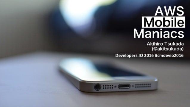 AWS Mobile Maniacs