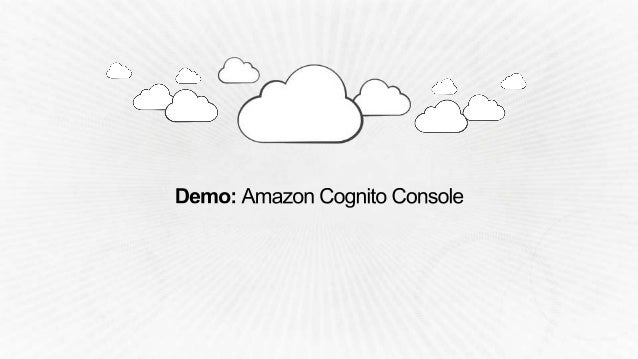 Cognito ID (Temp Credentials) DynamoDB End Users Developer App with AWS Mobile SDK Access to AWS Services Cognito Identity...