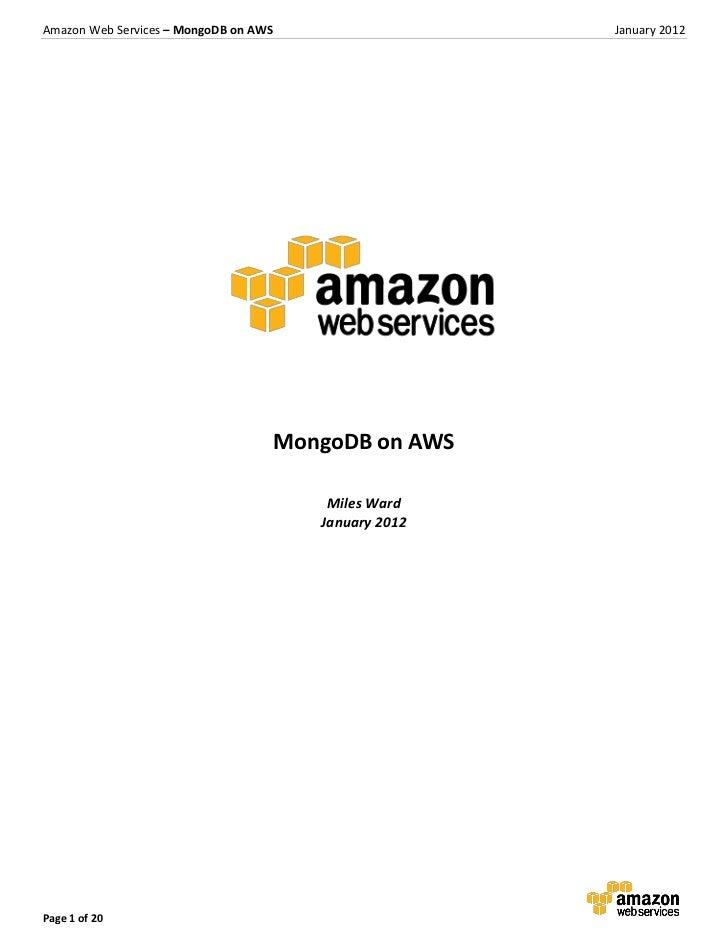 Amazon Web Services – MongoDB on AWS                     January 2012                                       MongoDB on AWS...