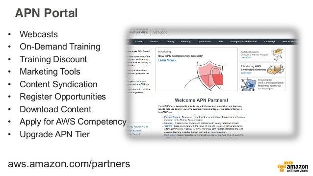 APN Partner Webinars Weekly partner-oriented webinars focused on educating and enabling partners in key areas. Weekly webi...