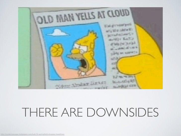 THERE ARE DOWNSIDEShttp://modernsavage.hubpages.com/hub/10-springfield-shopper-headlines