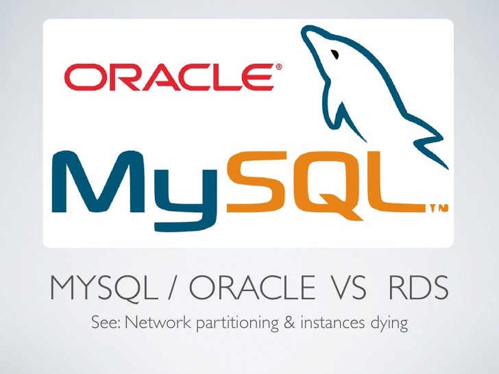 MYSQL / ORACLE VS RDS  See: Network partitioning & instances dying