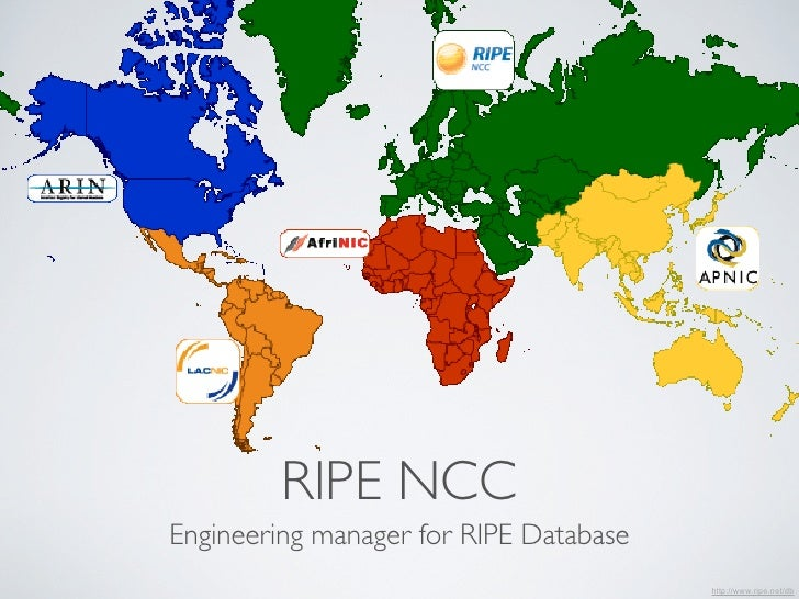 RIPE NCCEngineering manager for RIPE Database                                        http://www.ripe.net/db