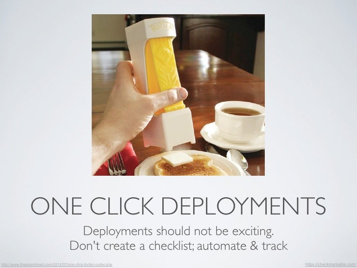 ONE CLICK DEPLOYMENTS                                        Deployments should not be exciting.                          ...