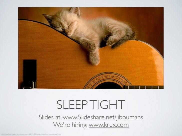 SLEEP TIGHT                                           Slides at: www.Slideshare.net/jiboumans                             ...