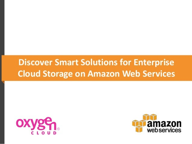Discover Smart Solutions for EnterpriseCloud Storage on Amazon Web Services