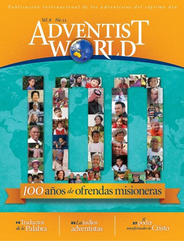 Publicación internacional de los adventistas del séptimo día              Vol. 8 No. 11                   años de ofrendas...