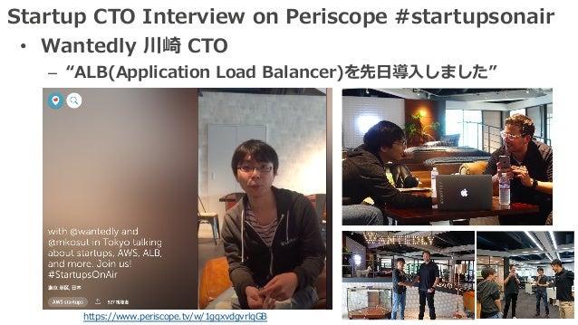 "Startup CTO Interview on Periscope #startupsonair • Wantedly 川崎 CTO – ""ALB(Application Load Balancer)を先⽇導⼊しました"" https://ww..."