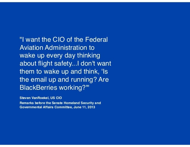 """""""I want the CIO of the Federal Aviation Administration to wake up every day thinking about flight safety...I don't want the..."""