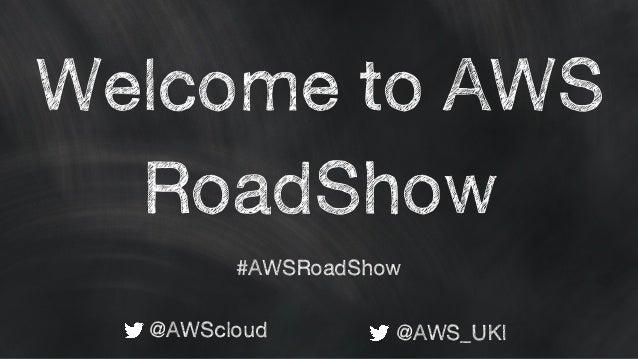 Welcome to AWS RoadShow @AWScloud @AWS_UKI #AWSRoadShow