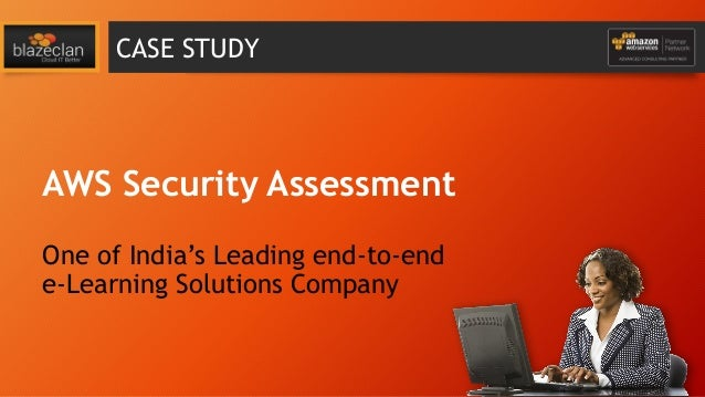 CASE STUDY  AWS Security Assessment One of India's Leading end-to-end e-Learning Solutions Company