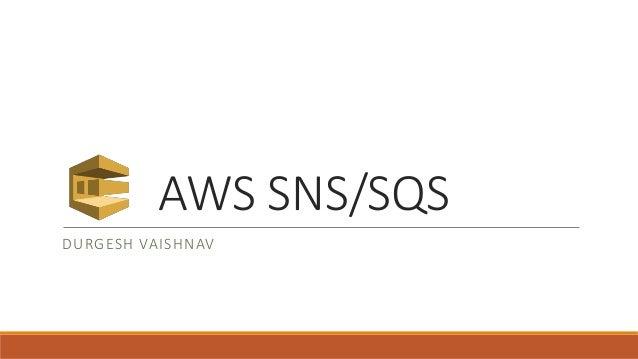 AWS SNS/SQS DURGESH VAISHNAV