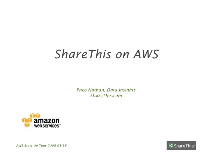 ShareThis on AWS                                 Paco Nathan, Data Insights                                      ShareThis...