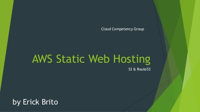 AWS Static Web Hosting S3 & Route53 by Erick Brito Cloud Competency Group