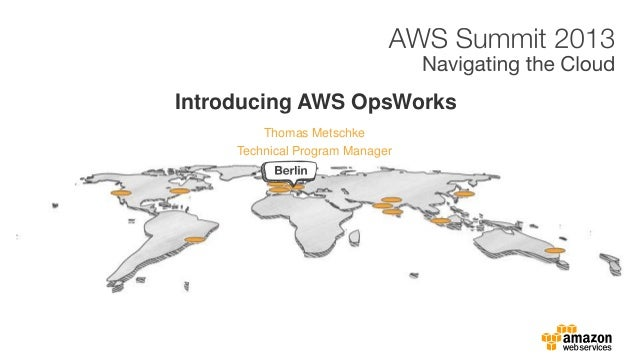 Thomas MetschkeIntroducing AWS OpsWorksTechnical Program Manager