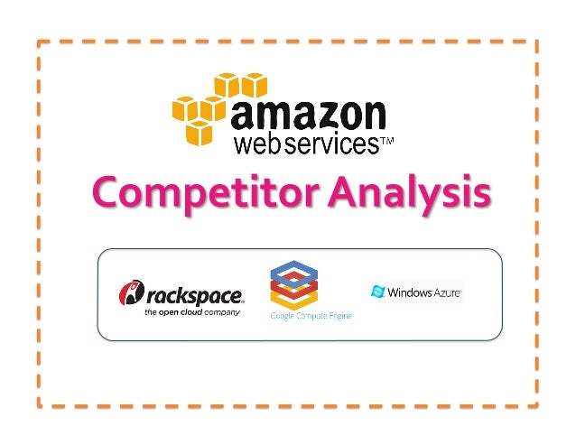 amazons competitive analysis essay Yahoo and amazon - a competitive advantage 8 pages 2085 words november 2014 saved essays save your essays here so you can locate them quickly.