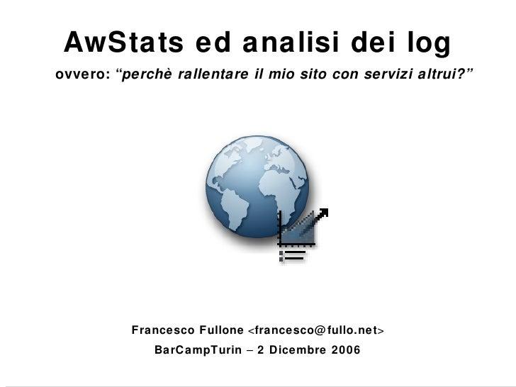 """ovvero: """" perchè rallentare il mio sito con servizi altrui?"""" Francesco Fullone  < [email_address] > BarCampTurin  –  2 Dic..."""