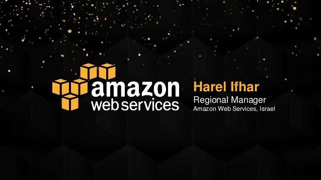 Harel Ifhar Regional Manager Amazon Web Services, Israel