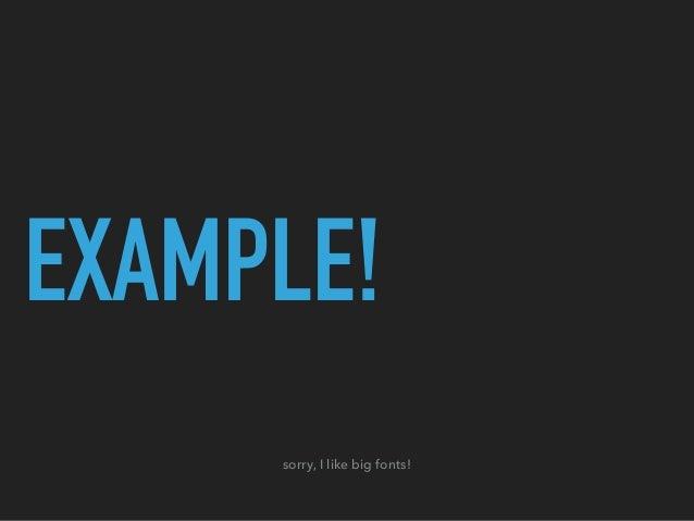 EXAMPLE! sorry, I like big fonts!