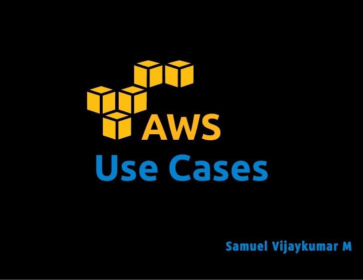 AWSUse Cases      Samuel Vijaykumar M